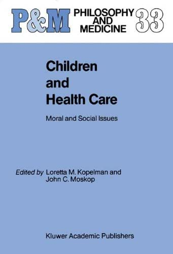 Children and Health Care: Moral and Social Issues (Philosophy and Medicine)