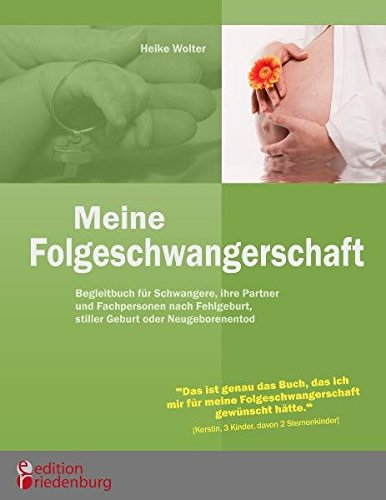 meine-folgeschwangerschaft-begleitbuch-fr-schwangere-ihre-partner-und-fachpersonen-nach-fehlgeburt-stiller-geburt-oder-neugeborenentod