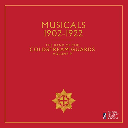 Band of the Coldstream Guards, Vol. 9: Musicals, 1902-1922 by Naxos of America, Inc.