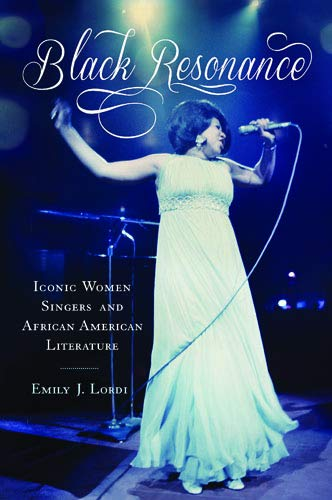 Black Resonance: Iconic Women Singers and African American Literature (The American Literatures Initiative)
