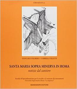 Scuola Di Restauro Roma.Santa Maria Sopra Minerva In Roma Notizie Dal Cantiere Strumenti