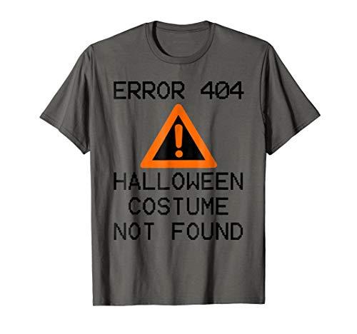 Error 404 Costume Not Found Last Minute Halloween TShirt ()