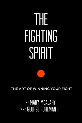 Guide George Foremans - The Fighting Spirit: The Art of Winning Your Fight