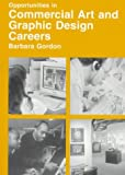 Opportunities in Commercial Art and Graphic Design Careers, Barbara Gordon, 0844223220