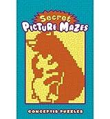 By Conceptis Puzzles [ Secret Picture Mazes ] [ SECRET PICTURE MAZES ] May - 2013 { Paperback }