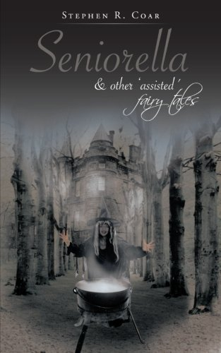 Seniorella: & Other Assisted Fairy Tales ebook