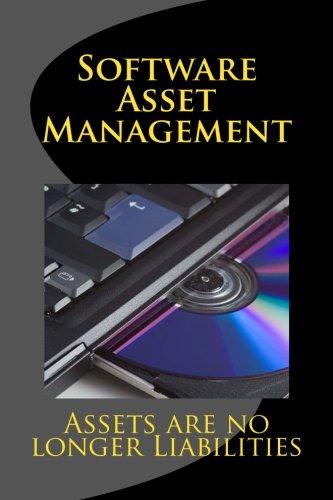 Software Asset Management: Assets are no longer Liabilities