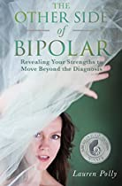 THE OTHER SIDE OF BIPOLAR: THE OTHER SIDE OF BIPOLAR