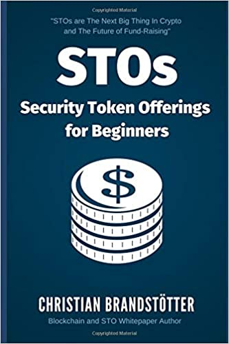 STOs - Security Token Offerings for Beginners: The Ultimate Guide to