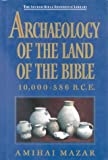 Archaeology of the Land of the Bible: 10, 000-586 B.C.E. (Anchor Bible)