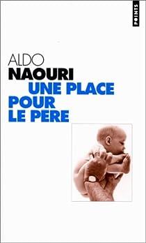 Une place pour le père par Naouri