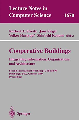 Cooperative Buildings. Integrating Information, Organizations, and Architecture: Second International Workshop, CoBuild'99, Pittsburgh, PA, USA, ... (Lecture Notes in Computer Science) by Springer (Image #1)
