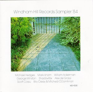 Windham Hill Records Sampler '84 by Windham Hill