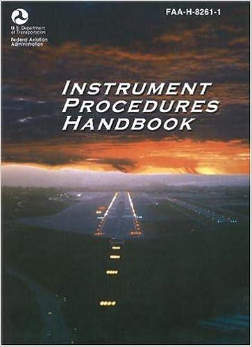 Instrument procedures handbook faa h 8261 1 faa handbooks instrument procedures handbook faa h 8261 1 faa handbooks federal aviation administration 9781560275510 amazon books fandeluxe Images