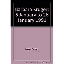 Barbara Kruger: 5 January to 26 January 1991