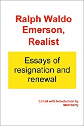 Ralph Waldo Emerson, Realist: Essays of Resignation and Renewal