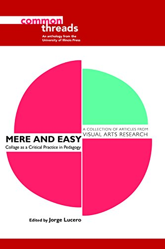 Mere And Easy: Collage As A Critical Practice In Pedagogy (Common Threads)
