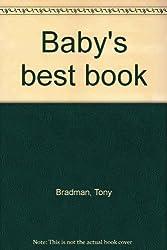 Baby's Best Book by Bradman Tony