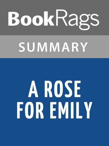 Summary & Study Guide A Rose For Emily by William Faulkner (A Rose For Emily By William Faulkner Summary)