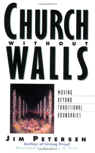 Church Without Walls: Moving Beyond Traditional Boundaries (Spiritual Formation Study Guides)