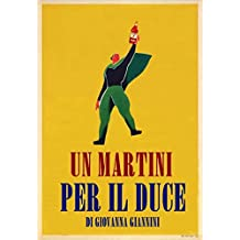 Un Martini per il Duce: La comunicazione pubblicitaria nell'Italia fascista (Italian Edition)