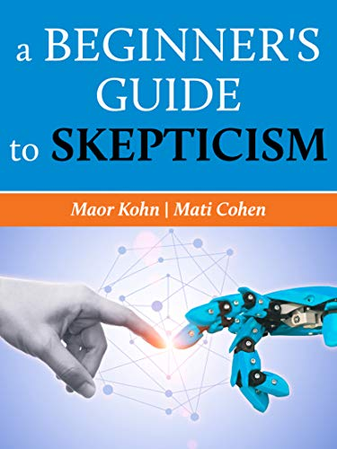 A Beginner's Guide to Skepticism by [Kohn, Maor, Cohen, Mati]