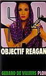SAS, tome 66 : Objectif Reagan par Gerard De Villiers