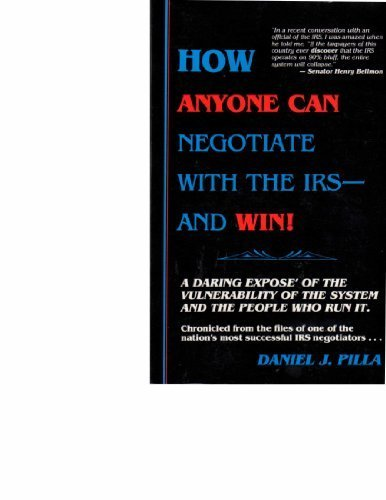 How Anyone Can Negotiate With the IRS--and Win!