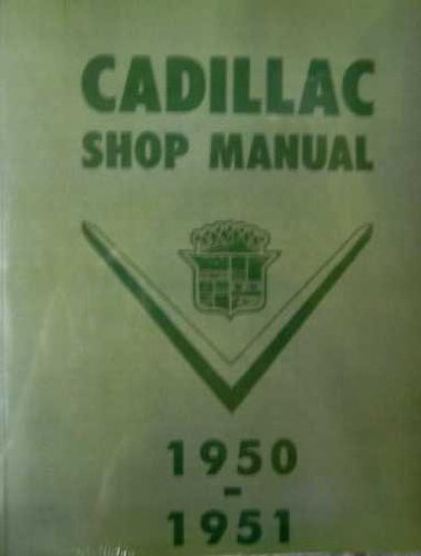 1950 & 1951 CADILLAC FACTORY REPAIR SHOP & SERVICE MANUAL - Series 61, Series 62, Coupe Deville, Series 60 Special Fleetwood, and Series 75 Fleetwood. 50 51