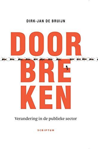 Vastgeroeste patronen doorbreken: verandering in de publieke sector (Dutch Edition) Dirk-Jan de Bruijn