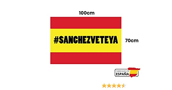 GMF | Bandera de España con Hashtag #SánchezVeteYa | Medidas ...