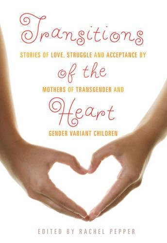 book cover - Transitions of the Heart: Stories of Love, Struggle and Acceptance by ... -
