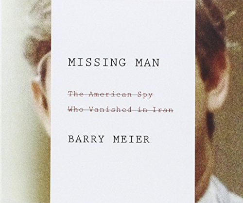 Missing Man: The American Spy Who Vanished in Iran by HighBridge Audio