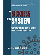 The Sickness is the System: When Capitalism Fails to Save Us from Pandemics or Itself