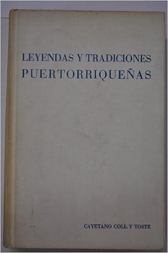 Leyendas y Tradiciones Puertorriqueñas: Cayetano Coll y ...