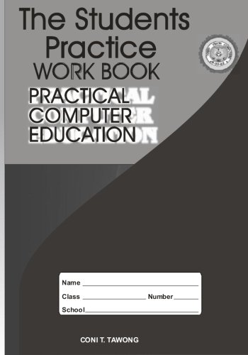 Download The Students Practice Work Book: Practical Computer Education (Volume 1) pdf epub