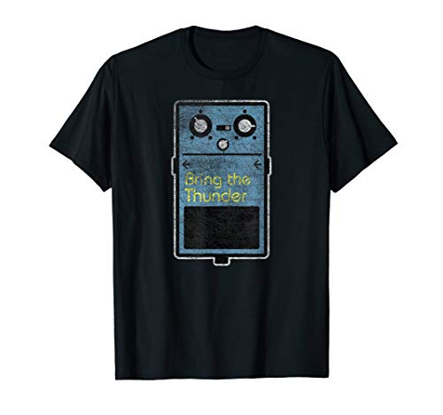 Funny Bring the Thunder Effect Pedal T-Shirt