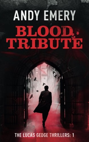 Download Blood Tribute (The Lucas Gedge Thrillers) (Volume 1) PDF