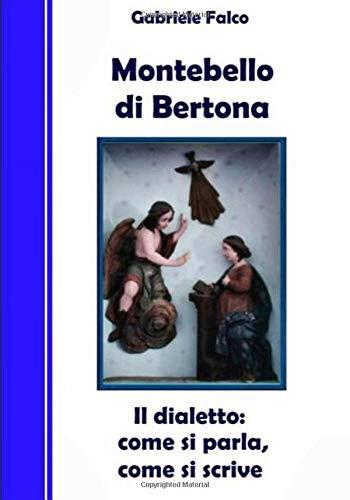 Montebello di Bertona - Il dialetto: come si parla, come si scrive