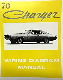 1970 dodge charger factory electrical wiring diagrams & schematics  paperback – 2015