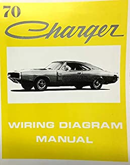 1970 dodge charger factory electrical wiring diagrams \u0026 schematics1970 dodge charger factory electrical wiring diagrams \u0026 schematics paperback \u2013 2015
