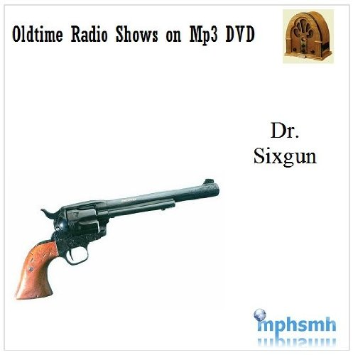DR. SIXGUN Old Time Radio (OTR) series (1954) Mp3 DVD 13 episodes