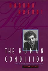 The Human Condition by Arendt, Hannah 2nd (second) Revised Edition (1999)