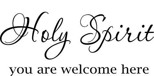 Holy Spirit you are welcome here, Vinyl wall Decal