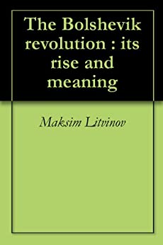 significance of the bolshevik revolution By martin rosenbaum presenter, the british road to bolshevism  but of course  its significance is seen differently according to different political  all the future  leaders of the bolshevik revolution, including lenin, trotsky,.