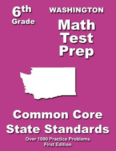 Washington 6th Grade Math Test Prep: Common Core Learning Standards