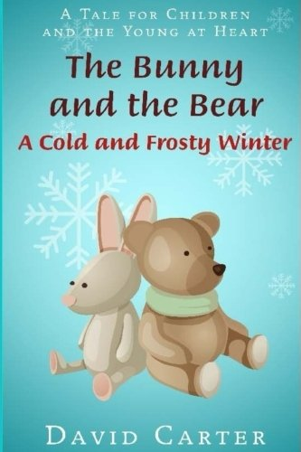 The Bunny and the Bear: A Cold and Frosty Winter