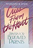 img - for Cries from the heart: Prayers for bereaved parents book / textbook / text book