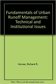 Fundamentals of Urban Runoff Management: Technical and Institutional Issues