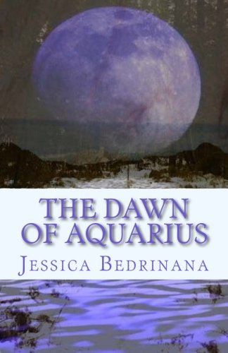 The Dawn of Aquarius: A Trilogy PDF